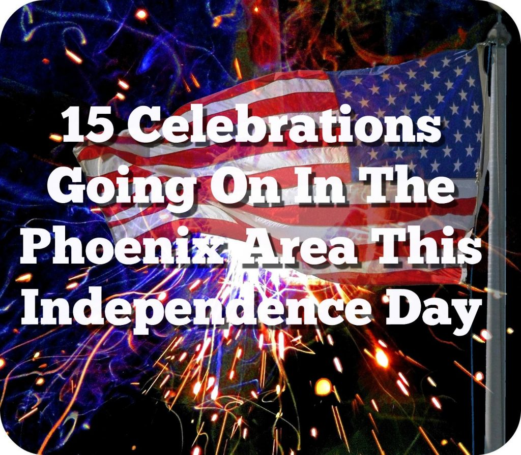 What's Happening in the Phoenix Area for the 4th of July?