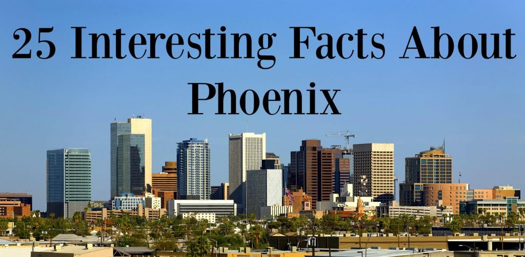 25 Interesting Facts About Phoenix