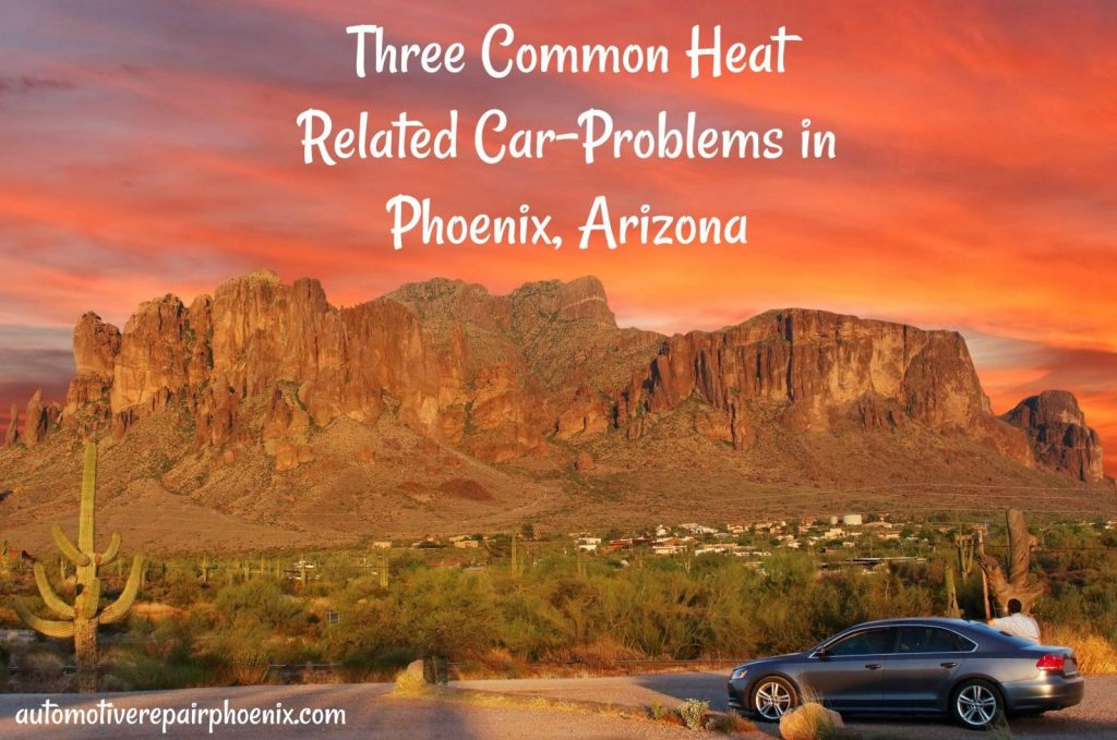 common heat related car problems phoenix, az